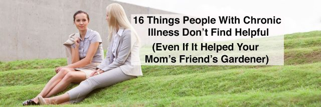 women talking sitting on grass with text 16 things people with chronic illness dont find helpful even if it helped your mom's friends gardener