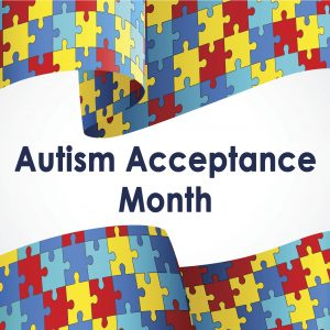 Autism Acceptance Month Poster.