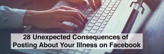 typing on laptop with text 28 unexpected consequences of posting about your illness on facebook