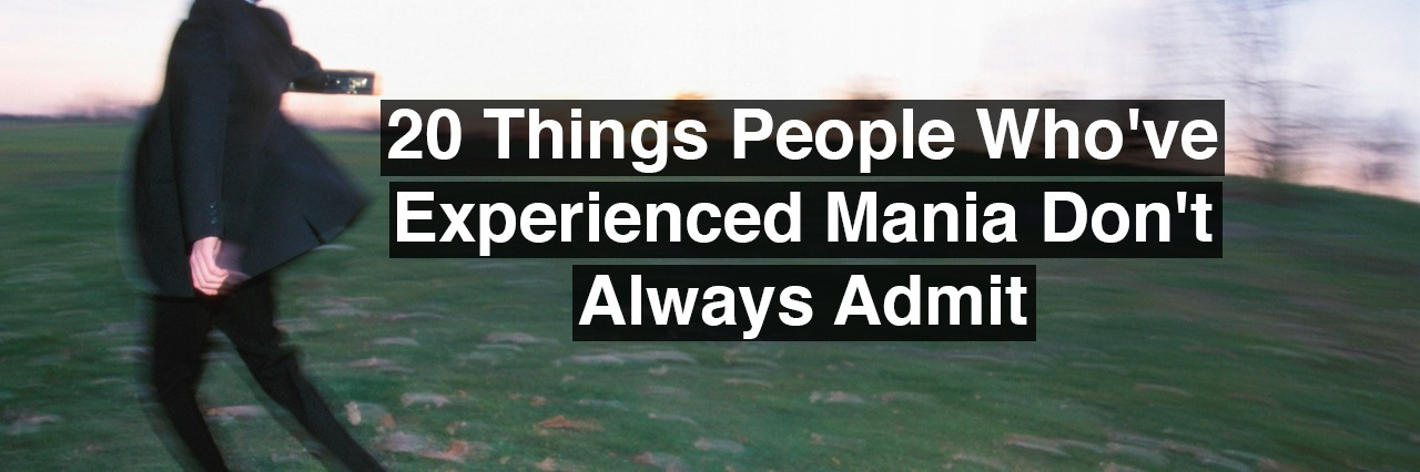 A man running in a field. Text reads: 20 things people who've experienced mania don't always admit