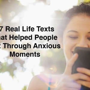 A woman on her phone. Text reads: 27 Real Life Texts That Help People Get Through Anxious Moments