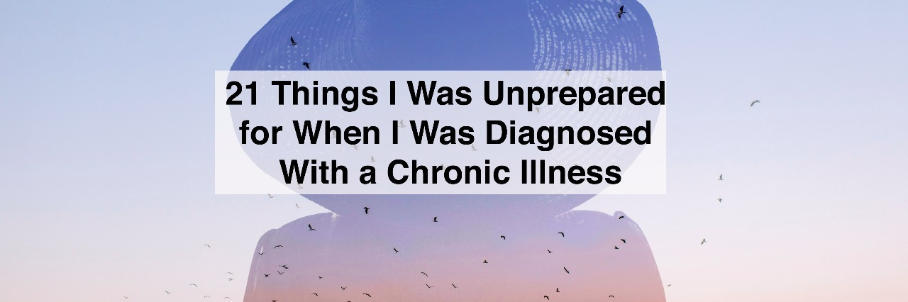 woman wearing hat looking at sky with text 21 things i was unprepared for when i was diagnosed with a chronic illness