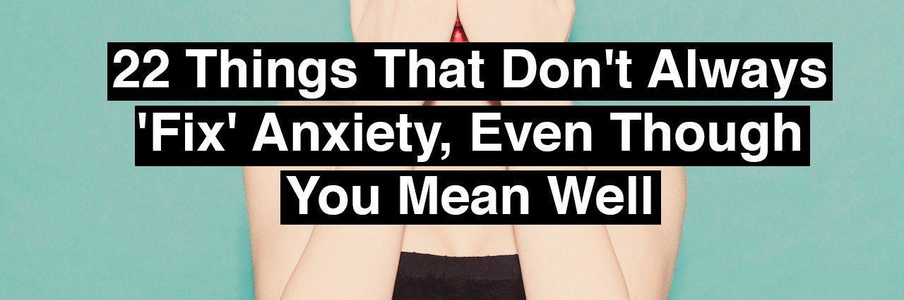 A woman covering her face with her hands. 22 things that don't always fix anxiety, even though you mean well