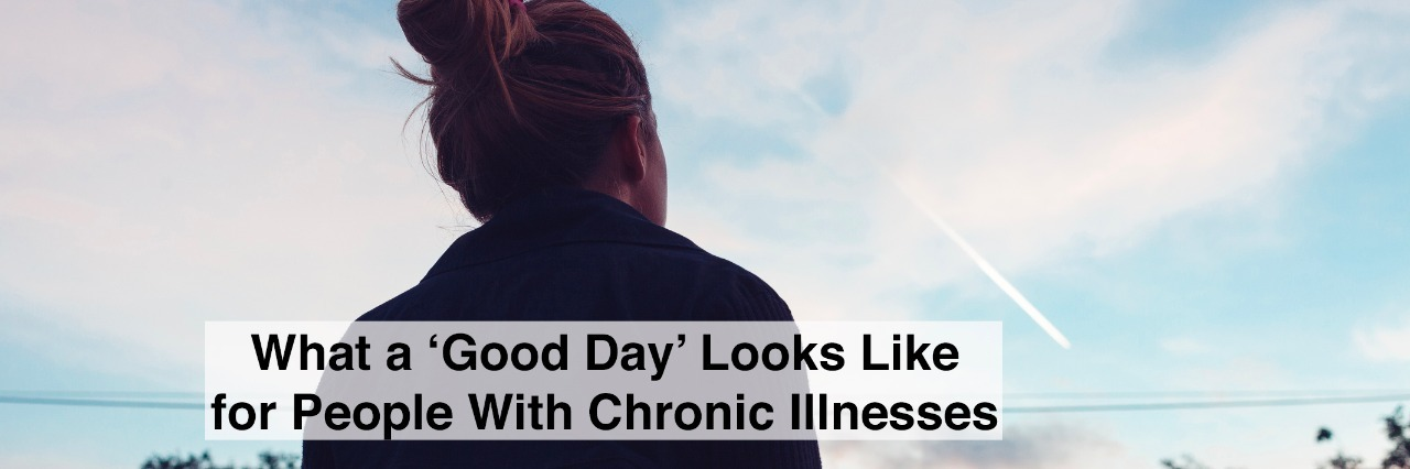 The silhouette of a young woman looking at sunset in the distance. with text what a good day looks like for people with chronic illnesses