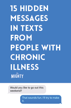 15 Hidden Messages in Texts From People With Chronic Illness
