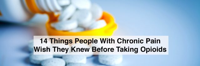 Pills spilling out of pill bottle on blue background with text 14 things people with chronic pain wish they knew before taking opioids