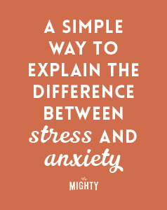 A Simple Way to Explain the Difference Between Stress and Anxiety