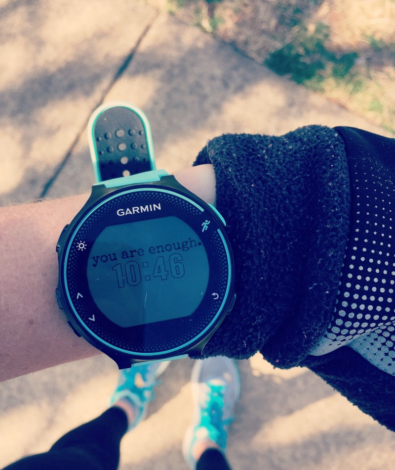 running watch that says you are enough