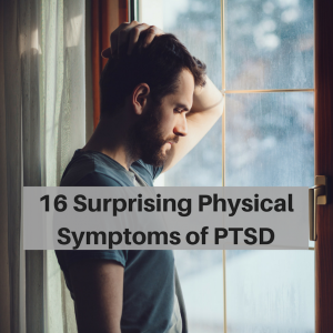 16 Surprising Physical Symptoms of PTSD (1)