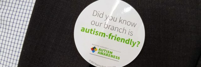 "Sticker that says ""Did you know our branch is autism-friendly?"""