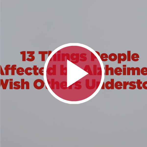 13 Things People Affected by Alzheimer's Wish Others Understood