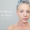 selfie of a woman with text 'wellness vs. illness'
