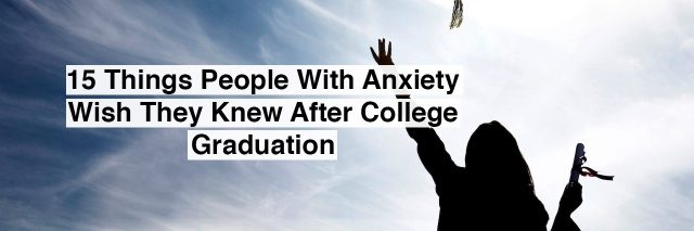 Graduate students tossing up hats over blue sky. Text reads: 15 things people with anxiety wish they knew after college graduation