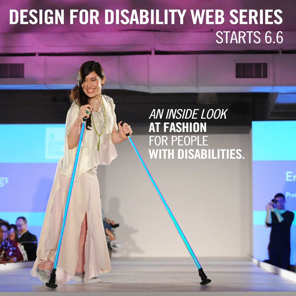 Design for Disability web series -- begins June 6, 2017.
