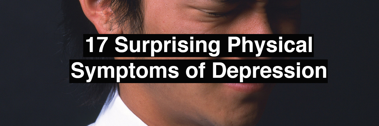 a man cringing. Text reads: 17 surprising physical symptoms of depression