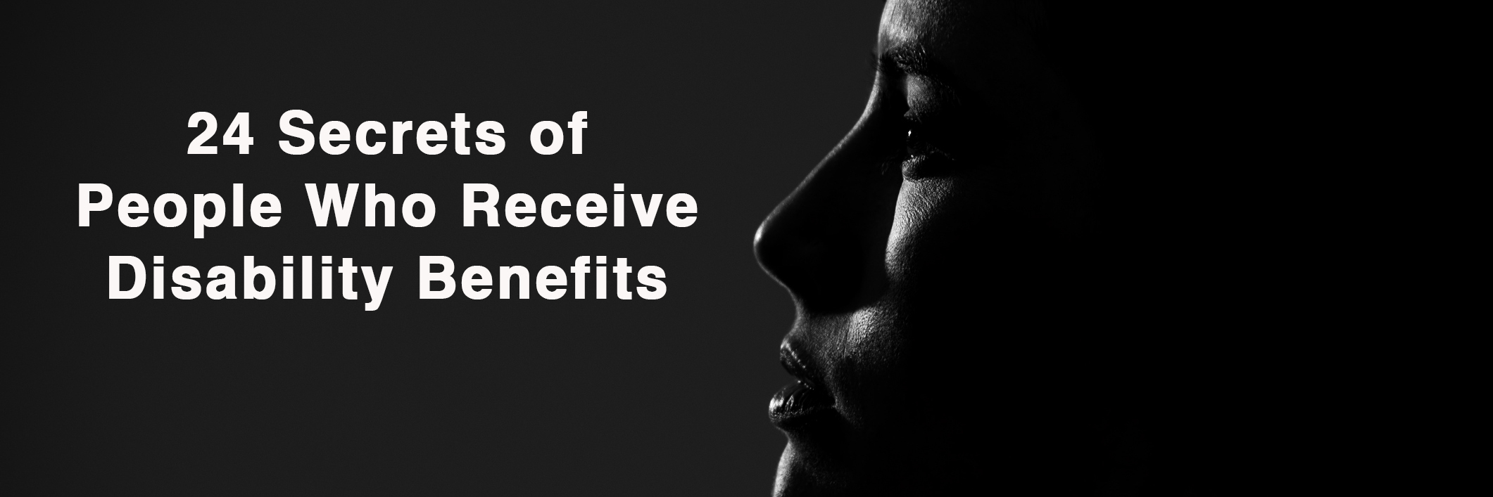 24 secrets of people who receive disability benefits