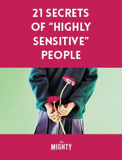 21 Secrets of 'Highly Sensitive' People