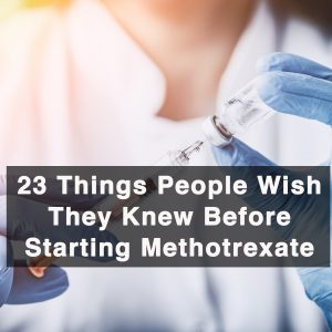 23 things people wish they knew before starting methotrexate