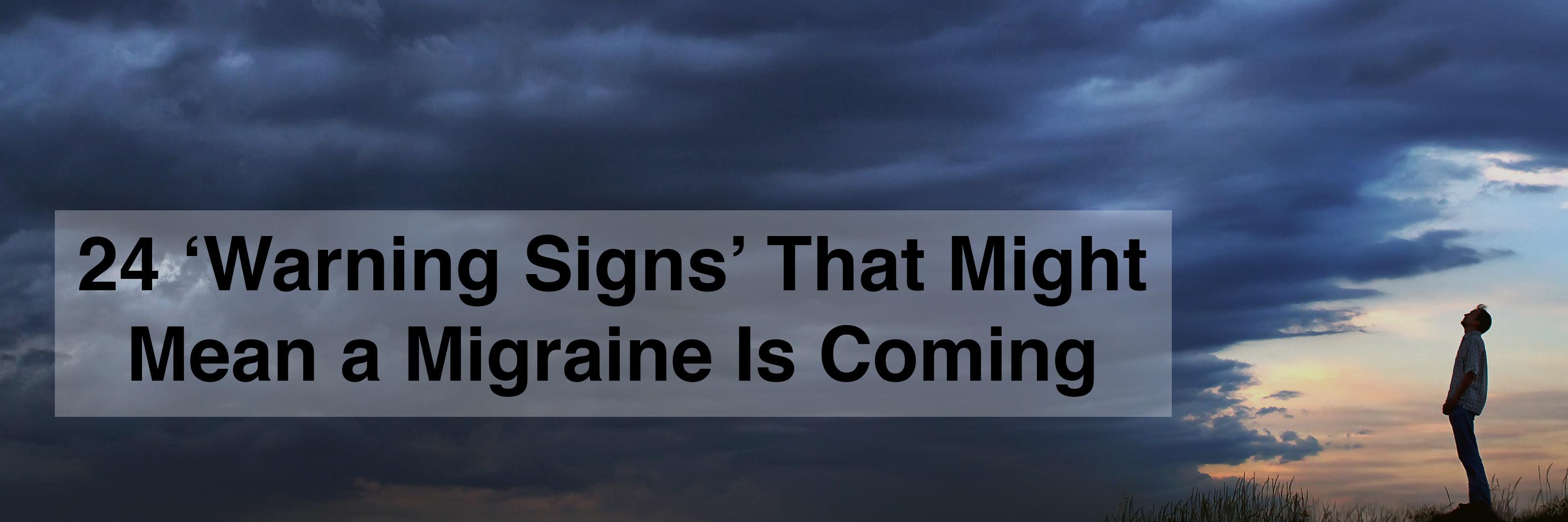 24 warning signs that might mean a migraine is coming