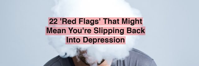 A man with fog over his head. Text reads: 22 'red flags' that might mean you're slipping back into depression