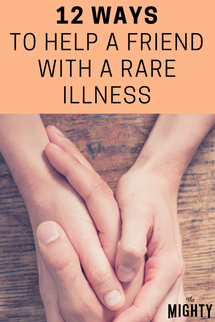 12 Ways to Help a Friend With a Rare Illness