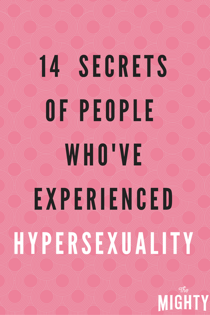 14 Secrets of People Who've Experienced Hypersexuality
