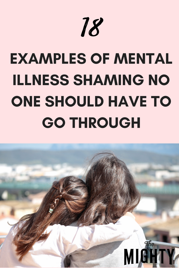 18 Examples of Mental Illness Shaming No One Should Have to Go Through