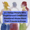 21 Things People Who Experienced Childhood Emotional Abuse Want Their Friends to Know (1)
