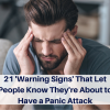 21 'Warning Signs' That Let People Know They're About to Have a Panic Attack