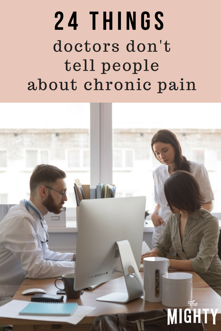 24 Things Doctors Don't Tell People About Chronic Pain