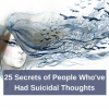 25 Secrets of People Who've Had Suicidal Thoughts
