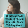 31 difficult side effects of chronic illness no one's talking about