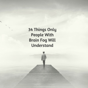 34 things only people with brain fog will understand