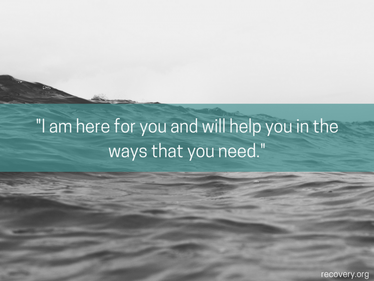 quote reads: I am here for you and will help you in the ways that you need.