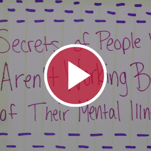 Secrets of People Who Aren't Working Because of Their Mental Illness