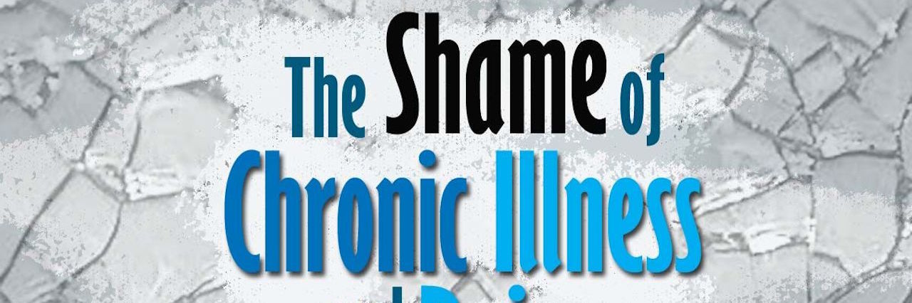 the shame of chronic illness and pain