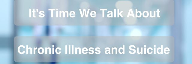 "Photo of a Medical and hospital corridor with the text ""It's time we talk about chronic illness and suicide."""