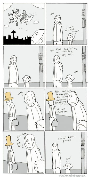 "Lunar Baboon Comic ""Powers"" Father and son watch a superhero and when the son wishes he has powers, teh father compliments a nearby man on his hat. When the man smiles, the father explains that everyone has powers"