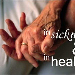 married couple holding hands with the text 'in sickness and in health'
