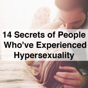 a couple in bed. Text reads: 14 secrets of people who've experienced hypersexuality