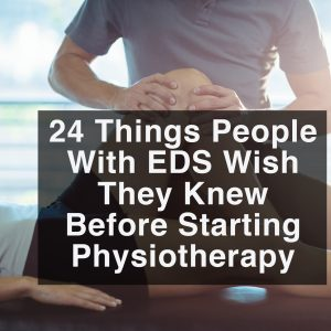 24 things people with EDS wish they knew before starting physiotherapy