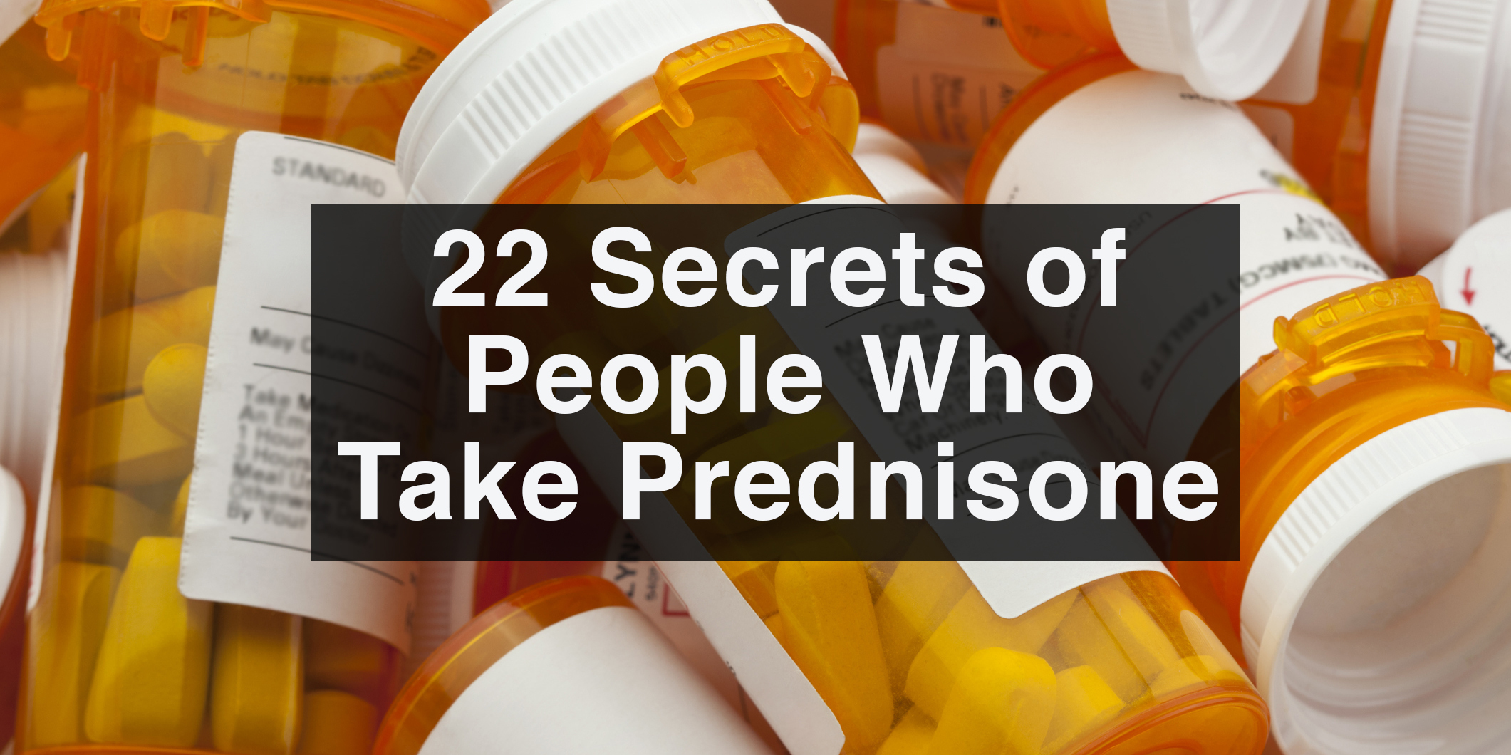 22 Secrets of People Who Take Prednisone | The Mighty
