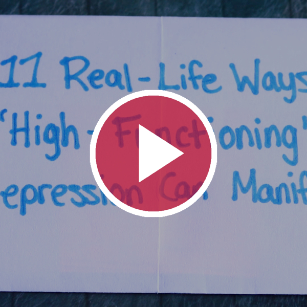 11 Real-Life Ways 'High-Functioning' Depression Can Manifest