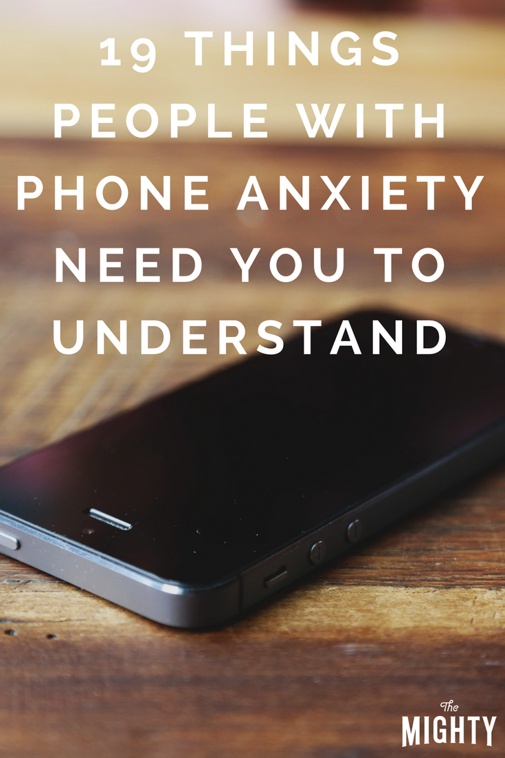 19 Things People With Phone Anxiety Need You to Understand