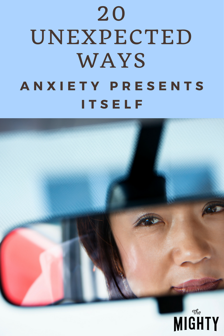 20 Unexpected Ways Anxiety Presents Itself