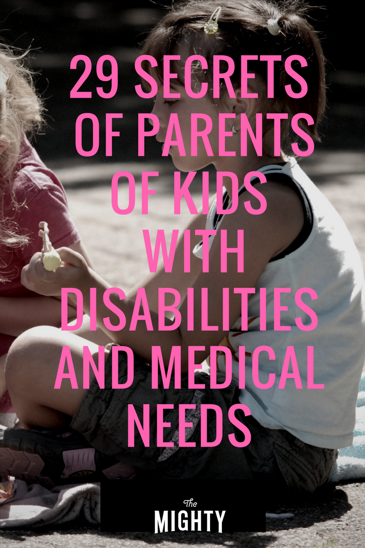 29 Secrets of Parents of Kids With Disabilities and Medical Needs