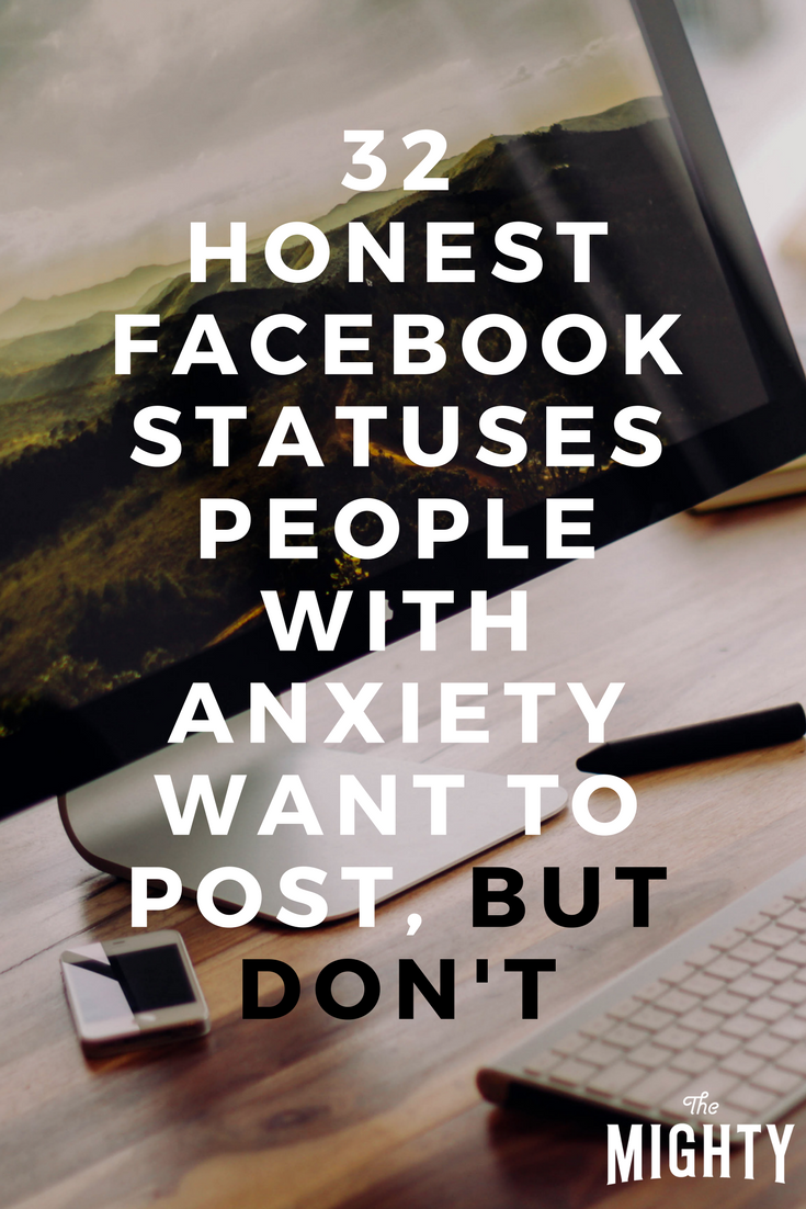 32 Honest Facebook Statuses People With Anxiety Want to Post, but Don't