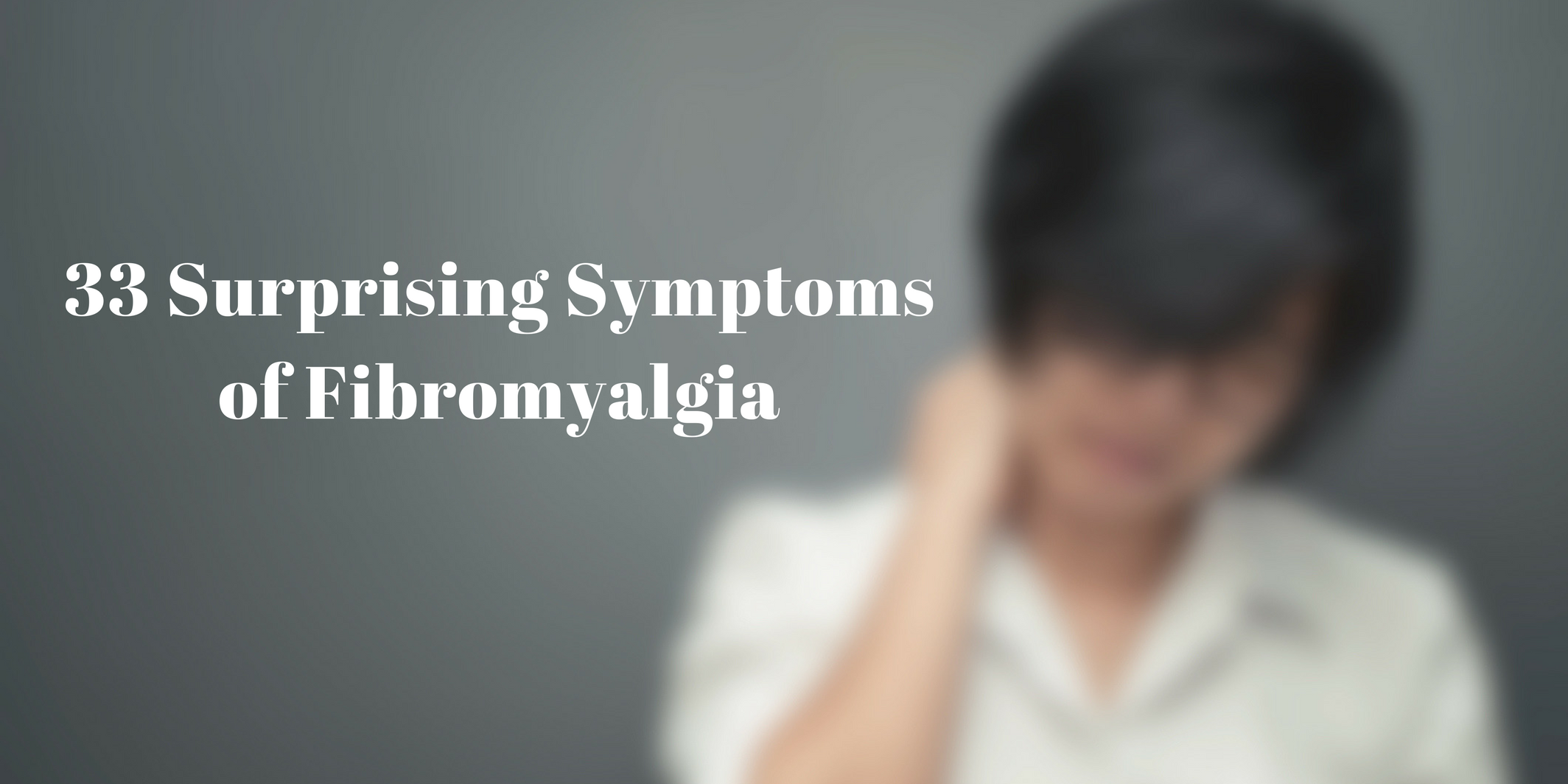 Image result for 33 Surprising Symptoms Of Fibromyalgia. Some Of Them We Never Notice