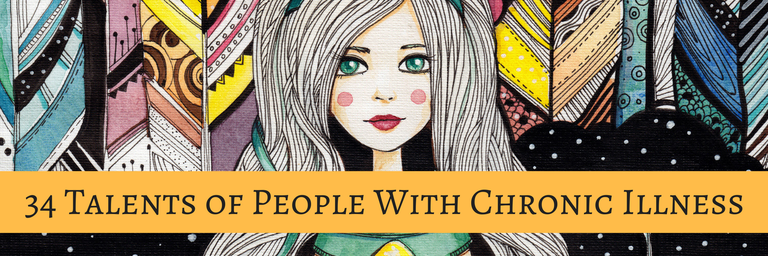 34 Talents of People With Chronic Illness