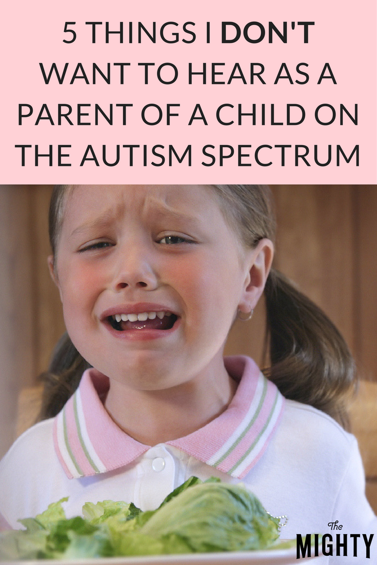 5 Things I Don't Want to Hear as a Parent of a Child on the Autism Spectrum